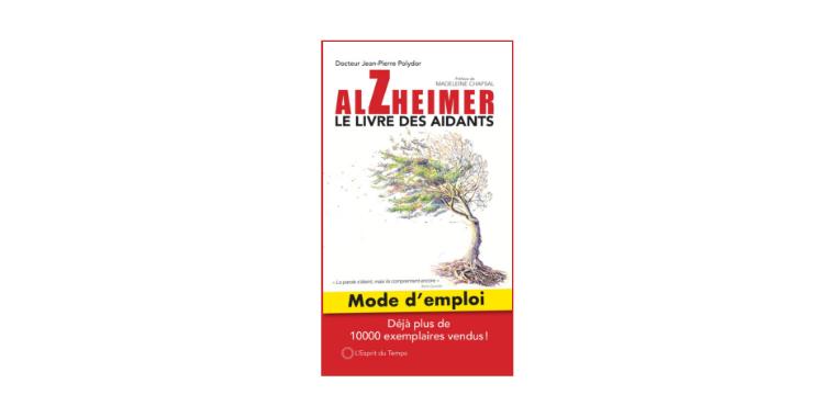 Alzheimer : le livre qui soutient les aidants
