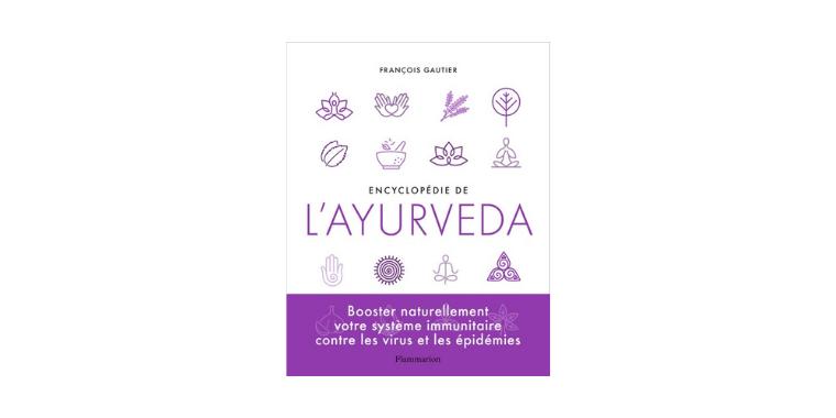 Ayurvéda, le gros livre pour néophytes et connaisseurs