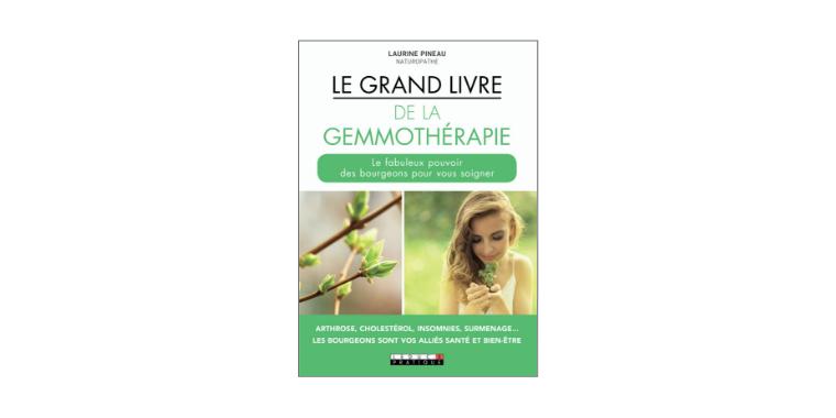 Gemmothérapie: le grand livre des jeunes pousses
